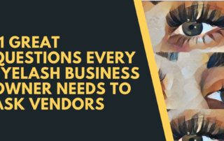 11 Great Questions Every Eyelash Business Owner Needs To Ask Vendors