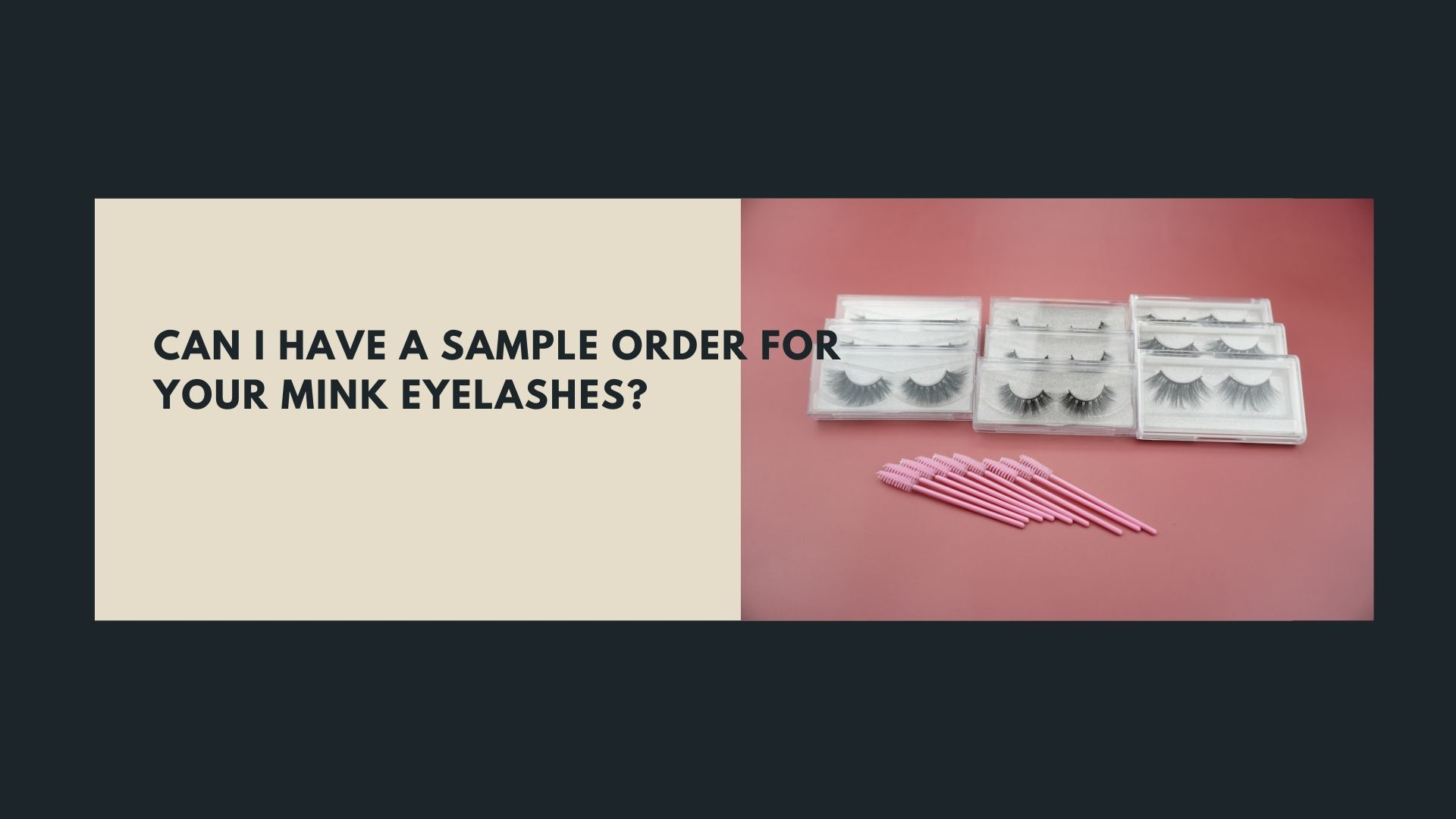 Can i have a sample order for your mink eyelashes