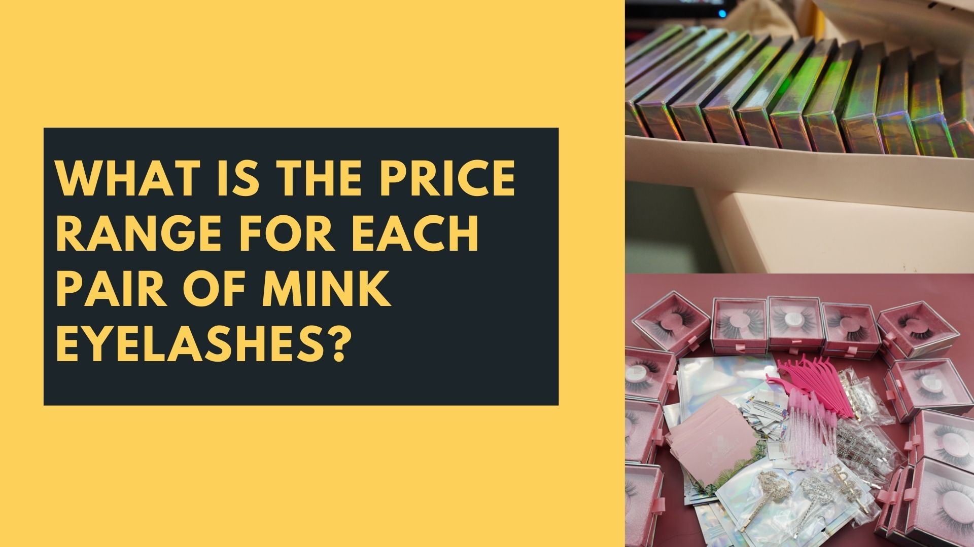 What is the price range for each pair of mink eyelashes