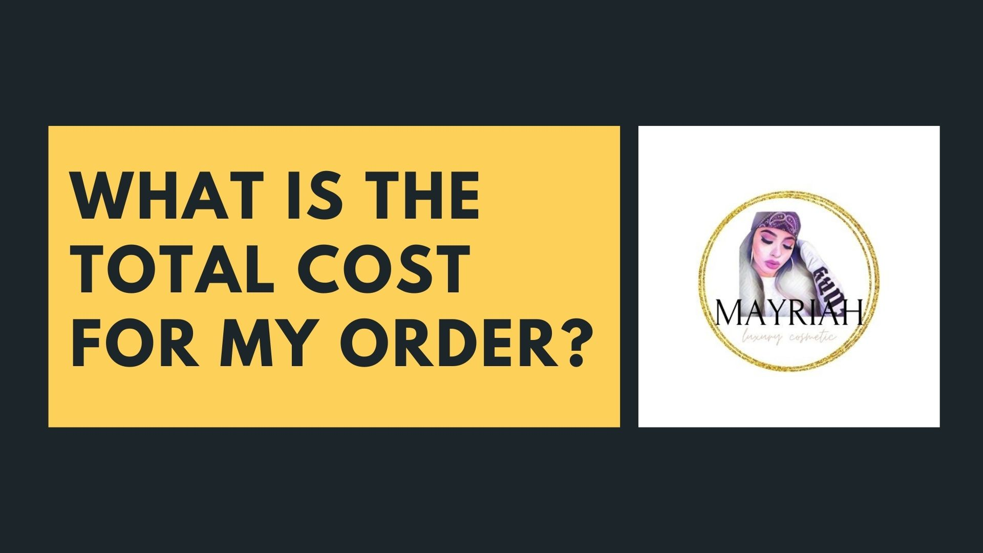 What is the total cost for my order