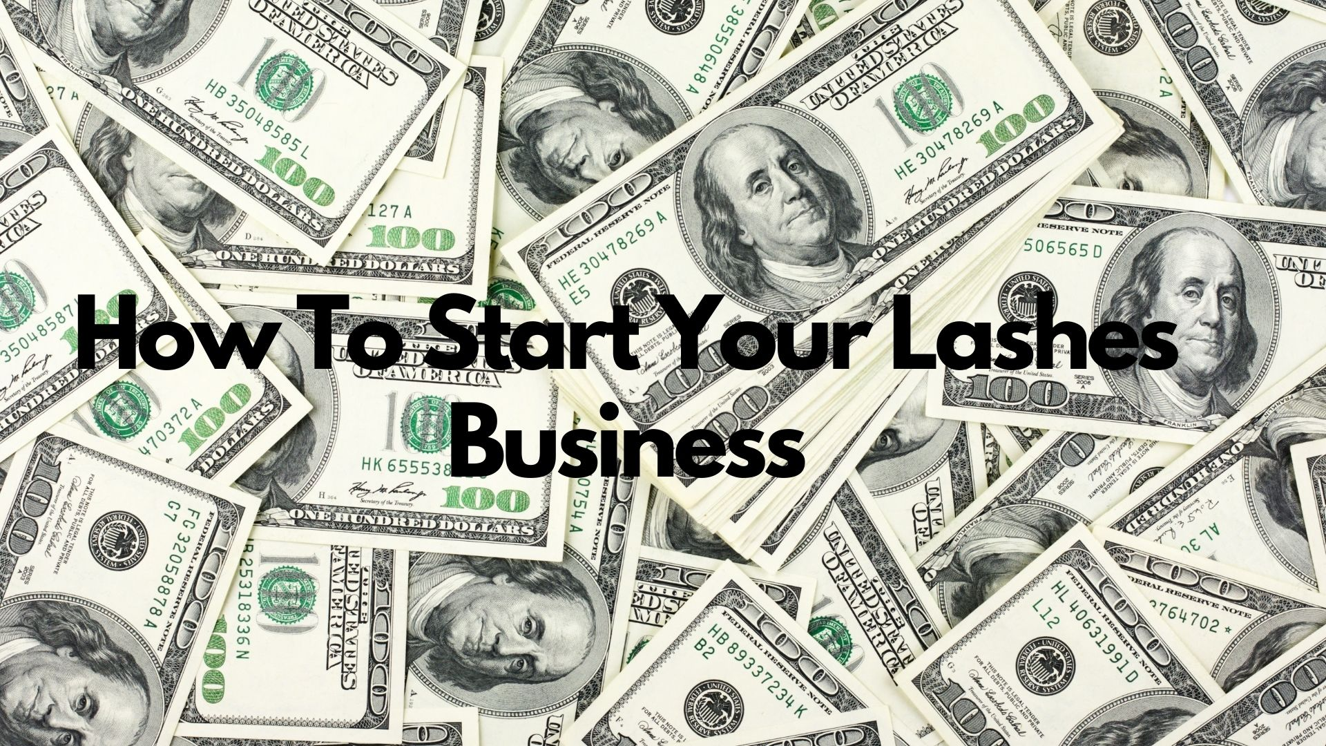 How To Start Your Lashes Business