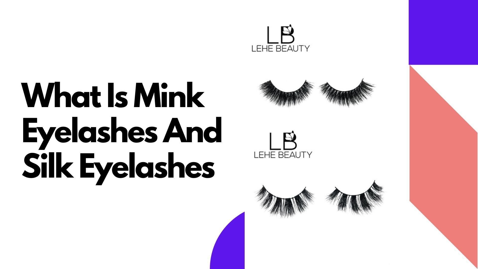 What Is Mink Eyelashes And Silk Eyelashes