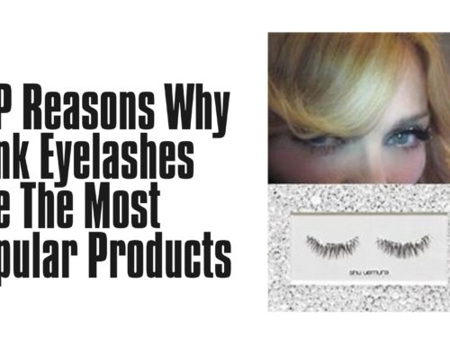 TOP Reasons Why Mink Eyelashes Are The Most Popular Products