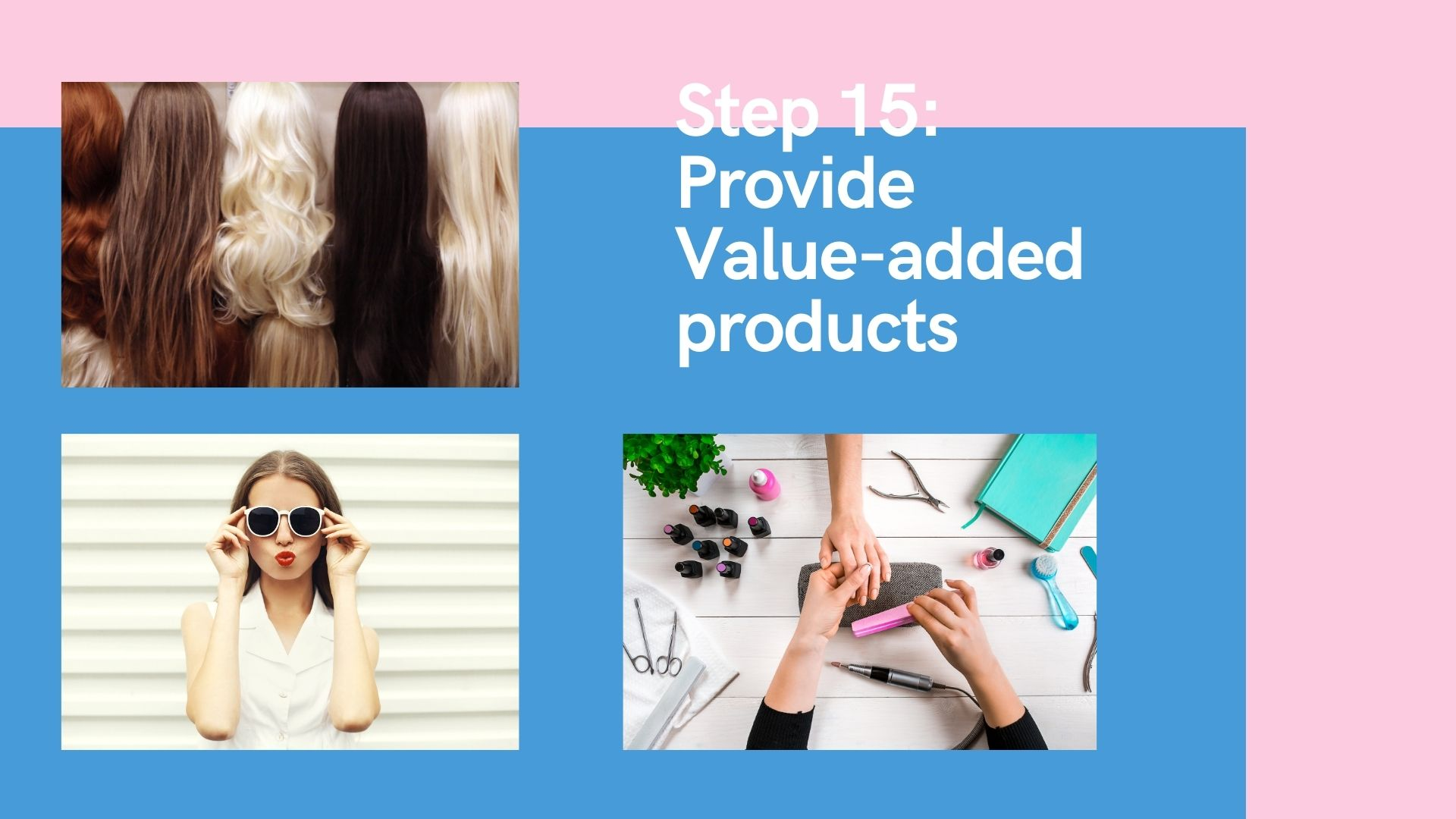 Step 15 Provide Value-added products
